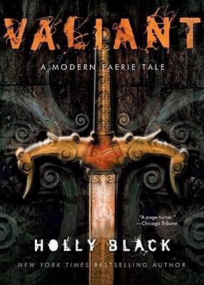 Valiant: A Modern Tale of Faerie - Black, Holly