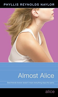 Almost Alice - Naylor, Phyllis Reynolds