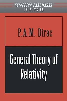 General Theory of Relativity - Dirac, Paul A