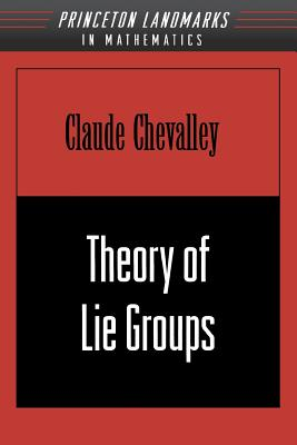 Theory of Lie Groups - Chevalley, Claude C