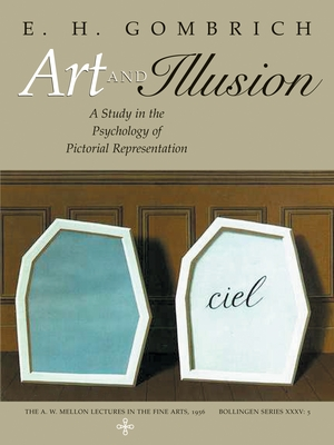 Art and Illusion: A Study in the Psychology of Pictorial Representation - Gombrich, E H, Professor