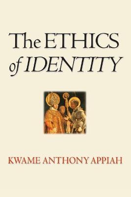 The Ethics of Identity - Appiah, Kwame Anthony