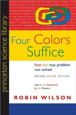Four Colors Suffice: How the Map Problem Was Solved - Wilson, Robin, and Stewart, Ian (Foreword by)
