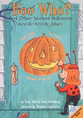 Boo Who?: And Other Wicked Halloween Knock-Knock Jokes - Eisenberg, Lisa