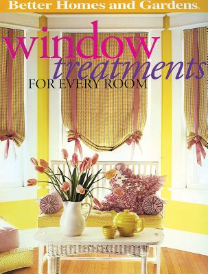 Window Treatments for Every Room - Walker, Jan Soults, and Gardens, Better Homes &, and Lastbetter Homes & Gardens