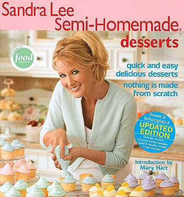 Sandra Lee Semi-Homemade Desserts - Lee, Sandra, Msc (Editor), and Hart, Mary (Introduction by)