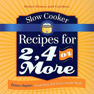 Slow Cooker Recipes for 2, 4 or More - Laning, Tricia (Editor), and Pearson, Cynthia (Contributions by)