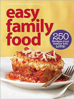 Every Meal Easy - Better Homes and Gardens, and Gardens, Better Homes &, and Lastbetter Homes & Gardens