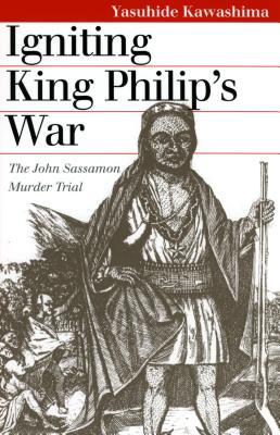 Igniting King Philip's War - Kawashima, Yasuhide
