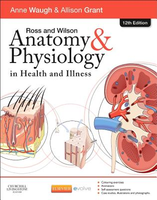 Ross and Wilson Anatomy & Physiology in Health and Illness - Waugh, Anne, and Grant, Allison