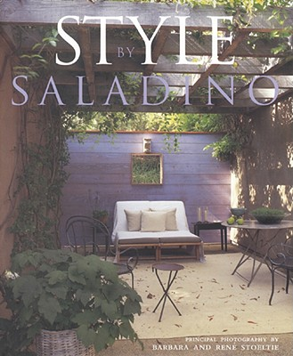 Style by Saladino - Saladino, John, and Kushner, Thomasine, and Stoeltie, Barbara (Photographer)