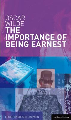 The Importance of Being Earnest - Wilde, Oscar, and Jackson, Russell (Editor)