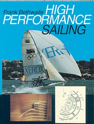 High Performance Sailing - Bethwaite, Frank