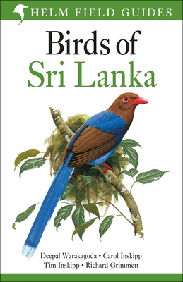 Birds of Sri Lanka - Warakagoda, Deepal, and Grimmett, Richard, and Inskipp, Carol