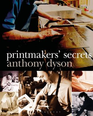 Printmakers' Secrets - Dyson, Anthony