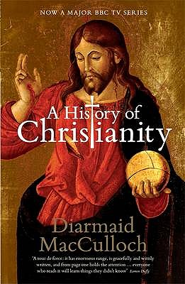 A History of Christianity: The First Three Thousand Years - MacCulloch, Diarmaid