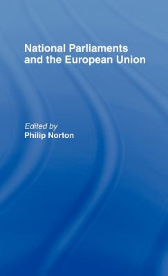 National Parliaments and the European Union - Norton, Philip (Editor)