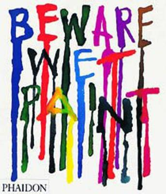 Beware Wet Paint - Myerson, Jeremy (Commentaries by), and Phaidon Press, and Fletcher, Alan