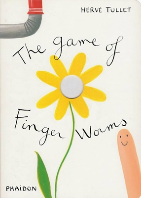 The Game of Finger Worms - Tullet, Herve