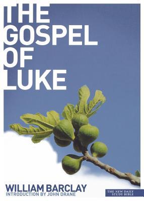The Gospel of Luke - Barclay, William