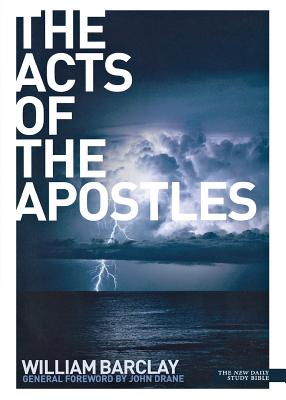 The Acts of the Apostles - Barclay, William