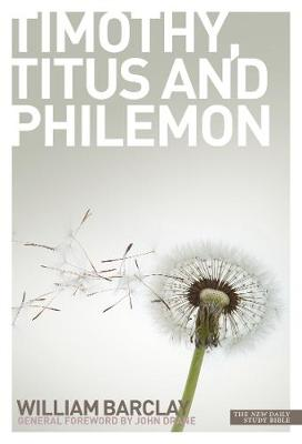 The Letters to Timothy, Titus and Philemon - Barclay, William