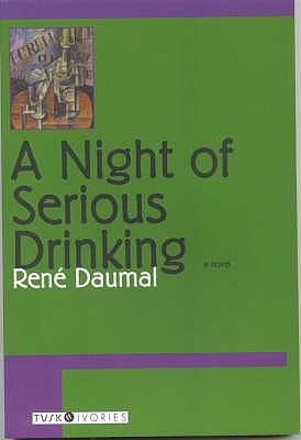 A Night of Serious Drinking - Daumal, Rene