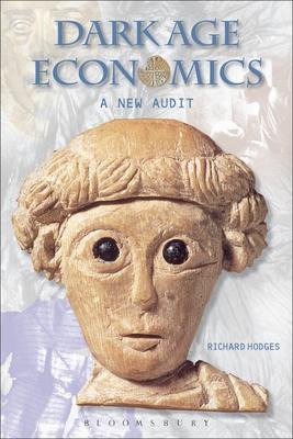 Dark Age Economics: A New Audit - Hodges, Richard