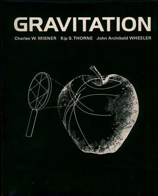 Gravitation - Misner, Charles W, and Wheeler, John Archibald, and Thorne, Kip S