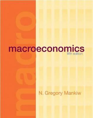 Macroeconomics 5e - Mankiw, N Gregory
