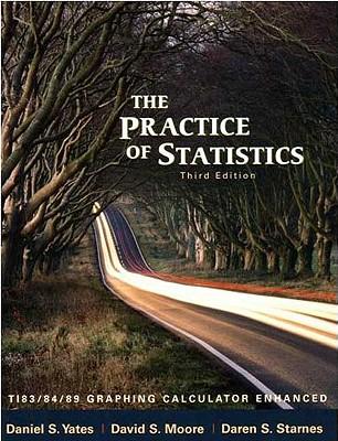 The Practice of Statistics: Ti-83/84/89 Graphing Calculator Enhanced - Yates, Dan, and Moore, David S, and Starnes, Daren S