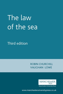 The Law of the Sea - Churchill, R.R., and Lowe, A.V.
