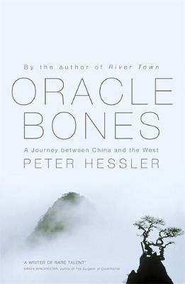 Oracle Bones: A Journey Between China and the West - Hessler, Peter
