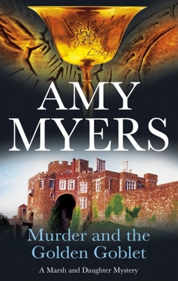 Murder and the Golden Goblet - Myers, Amy