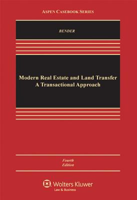 Modern Real Estate Finance and Land Transfer: A Transactional Approach, Fourth Edition - Bender, Steven, and Hammond, Celeste M, and Madison, Michael T