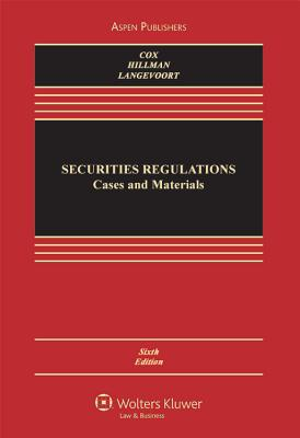 Securities Regulation: Cases and Materials, Sixth Edition - Cox, and Cox, James D, and Hillman, Robert W