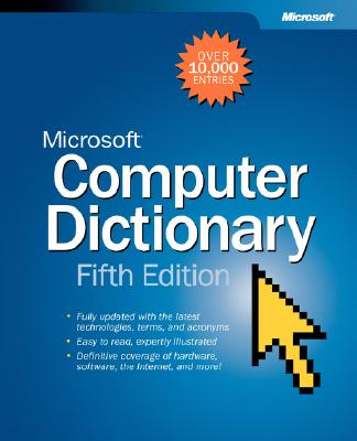 Microsoft Computer Dictionary, Fifth Edition - Microsoft Press