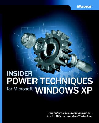 Insider Power Techniques for Microsoft Windows XP - McFedries, Paul, and Winslow, Geoff, and Andersen, Scott
