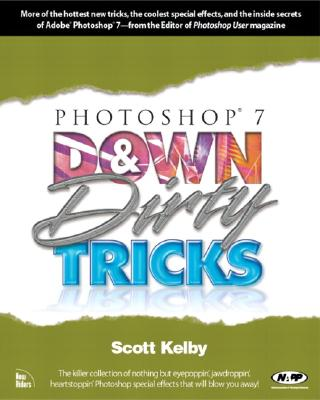 Photoshop 7 Down & Dirty Tricks - Kelby, Scott
