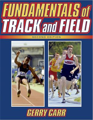 Fundamentals of Track and Field-2nd - Carr, Gerry, Dr., and Carr, Gerald A