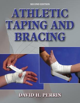 Athletic Taping and Bracing - Perrin, David H, PhD, Atc, Facsm