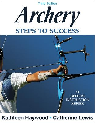 Archery: Steps to Success - Haywood, Kathleen M, and Lewis, Catherine F