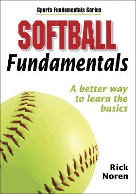 Softball Fundamentals - Noren, Rick, and Human Kinetics