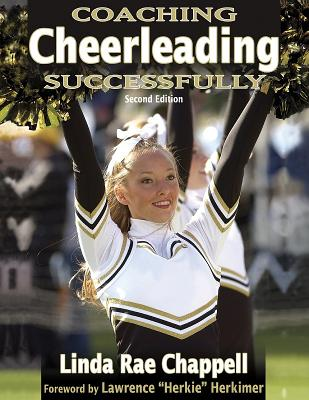 Coaching Cheerleading Successfully - Chappell, Linda Rae, and Herkimer, Lawrence (Foreword by)