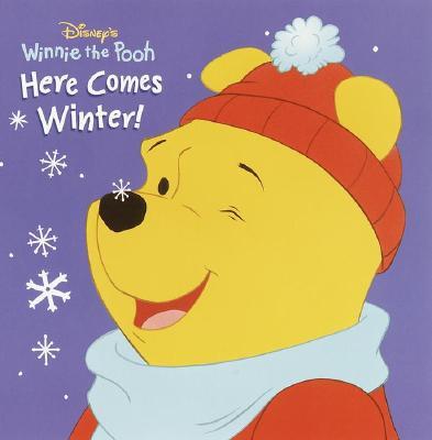 Here Comes Winter! - Random House Disney, and Zoehfeld, Kathleen Weidner, and Disney Press (Creator)