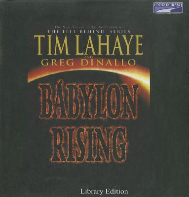 Babylon Rising - LaHaye, Tim, Dr., and Dinallo, Greg, and Culp, Jason (Read by)