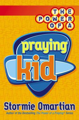 The Power of a Praying Kid - Omartian, Stormie
