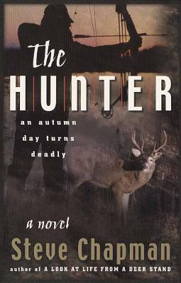 The Hunter: An Autumn Day Turns Deadly - Chapman, Steven Curtis