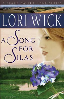 A Song for Silas - Wick, Lori