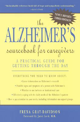 The Alzheimer's Sourcebook for Caregivers - Gray-Davidson, Frena, and Gray-Davidson Frena